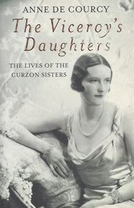 Picture of The Viceroy's Daughters - The Lives of the Curzon Sisters