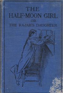 Picture of The Half-Moon Girl or The Rajah's Daughter